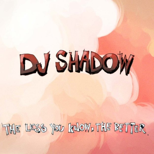 dj-shadow-the-less-you-know-the-better
